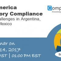 Latin America Regulatory Compliance: Current Challenges in Argentina, Brazil and Mexico