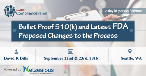 Latest FDA Proposed Changes to the Process and Bullet Proof 510(k) Seminar