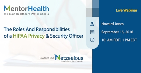 Responsibilities of a HIPAA Privacy & Security Officer 2016