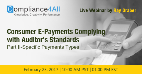 Consumer E-Payments Complying with Auditor's Standards Part II-Specific Payments Types